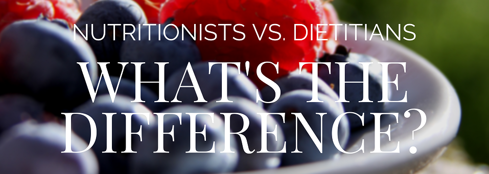 Dietitian or Nutritionist – what's the difference?